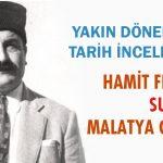 """YAKIN DÖNEM SİYASİ TARİH İNCELEMELERİ: """"HAMİT FENDOĞLU SUİKASTI VE MALATYA OLAYLARI"""" ÖRNEĞİ"""