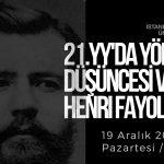 21.YY'DA YÖNETİM DÜŞÜNCESİ VE HENRI FAYOL