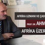 """PROF. DR. AHMET KAVAS: """"TÜRKİYE AFRİKA'DA YETERLİ DEĞİL"""""""