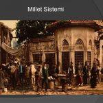 OSMANLI'DA MİLLET SİSTEMİNE FARKLI BİR YORUM: RUHANİ İLTİZAM SİSTEMİ