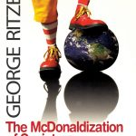 CRITICS ON THE MCDONALDIZATION OF SOCIETY THEORY OF GEORGE RITZER