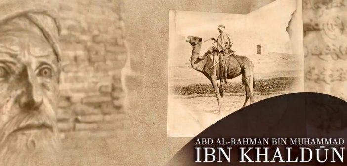 IBN KHALDUN AND HIS POLITICAL THEORY