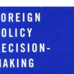 ARTICLE | ANALYTICAL PIECE ON DECISION MAKING IN FOREIGN POLICY