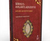 ŞERHU'L-AHLÂKİ'L-ADUDİYYE NOTLARI-1; MUKADDİME