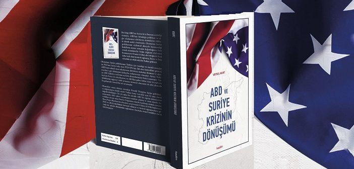 ABD VE SURİYE KRİZİNİN DÖNÜŞÜMÜ KİTAP İNCELEMESİ