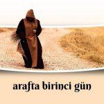 ARAF'TA BİRİNCİ GÜN