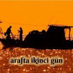 ARAF'TA İKİNCİ GÜN